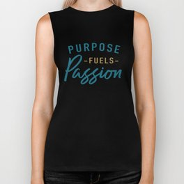 Purpose fuels passion Biker Tank