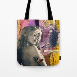 What Am I Going to Do Tote Bag