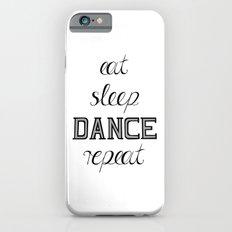 eat-sleep-DANCE-repeat, black iPhone 6s Slim Case