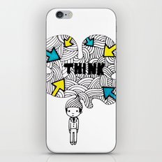 Think, dude. iPhone Skin
