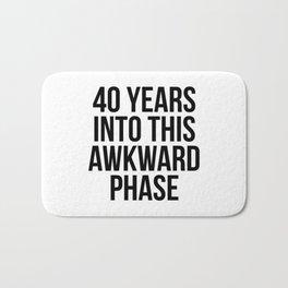 40 Years Into This Awkward Phase Bath Mat