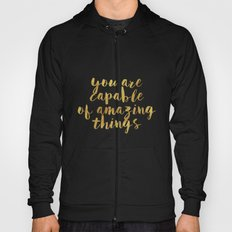 You Are Capable Of Amazing Things Hoody