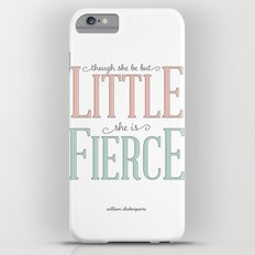Though She Be But Little She is Fierce #society6  iPhone 6 Plus Slim Case