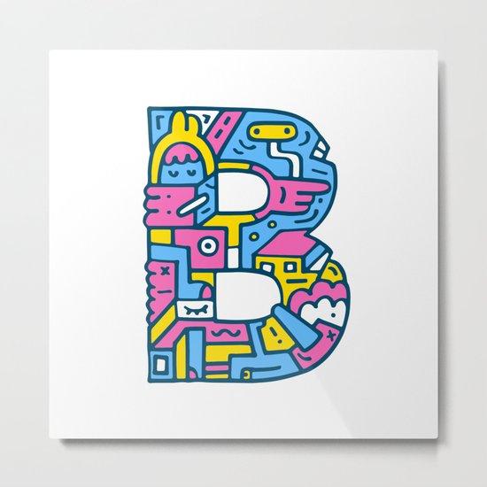 Just B Coz Metal Print