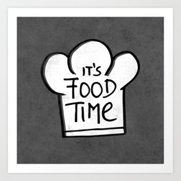 It's food time Art Print