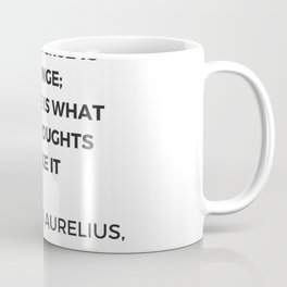 Stoic Inspiration Quotes - Marcus Aurelius Meditations - The universe is change Coffee Mug