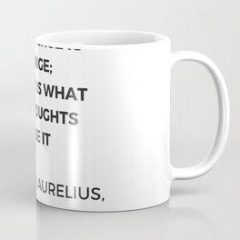 Stoic Inspiration Quotes - Marcus Aurelius Meditations - The universe is change Coffee Mug