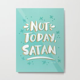 Not Today, Satan – Mint & Gold Palette Metal Print