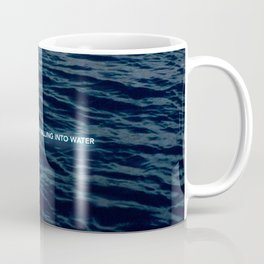 You don't drown by falling in to water Coffee Mug
