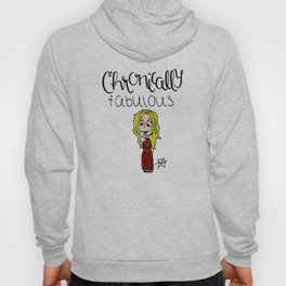Chronically Fabulous Hoody