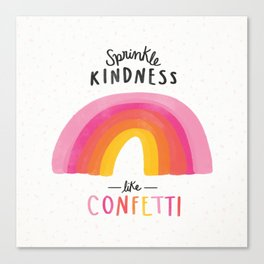 Sprinkle Kindness Like Confetti Quote Canvas Print