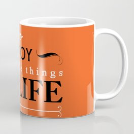 Enjoy The Little Things In Life Orange Qoute Design  Coffee Mug
