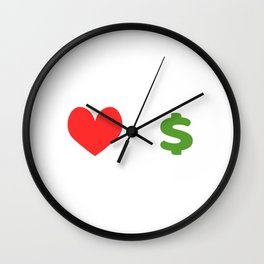 """""""Love Over Money"""" tee design. Perfect for career lovers out there! Makes a nice and perfect gift too Wall Clock"""