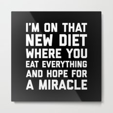 New Diet Funny Quote Metal Print