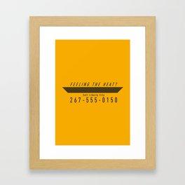 PAUSE – Feeling the heat? Framed Art Print
