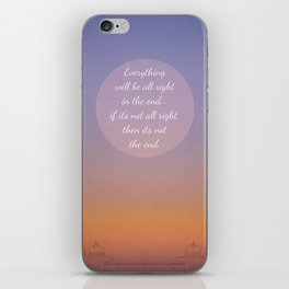 Everything will be all right in the end... iPhone Skin