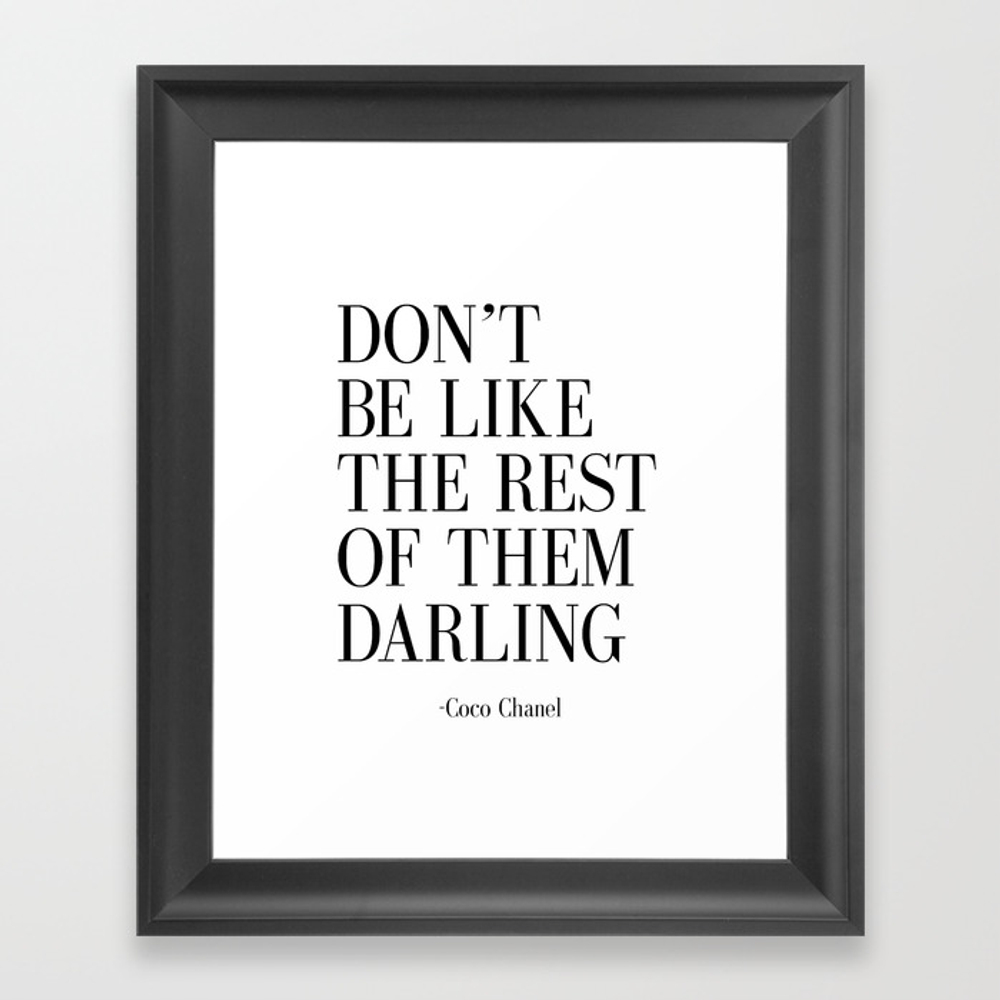 "Fashion Quote """"don't Be Like The Rest Of Them Darl… Framed Print by Nathanmoore209"" FRM4572917"