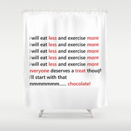 Diet & Exercise - Funny, black, white and red typography sloagn, quote, message, weight, healthy Shower Curtain
