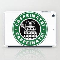 dalek iPad Cases featuring Dalek Caffeinate by KittenKirby