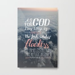 Psalm 18:30  //  Perfect & Flawless Metal Print
