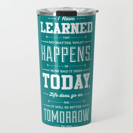 Lab No. 4 I've Learned That No Matter Maya Angelou Inspirational Quote Poster Travel Mug