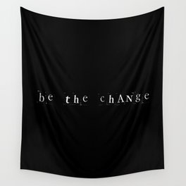 Be the change Wall Tapestry