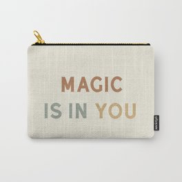 Magic is in You Carry-All Pouch