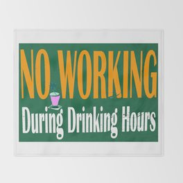 NO WORKING DURING DRINKING HOURS VINTAGE SIGN Throw Blanket