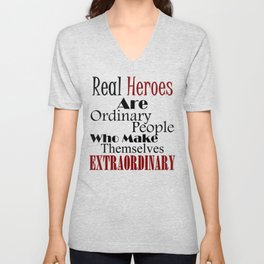 Real Heroes Extraordinary People Unisex V-Neck