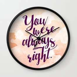 You Were Always Right Mom Wall Clock