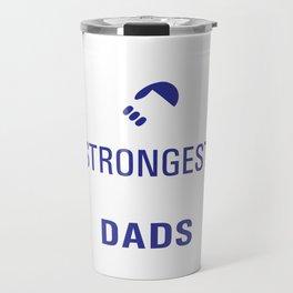 Strongest Men are Dads Uplifting T-shirt Travel Mug