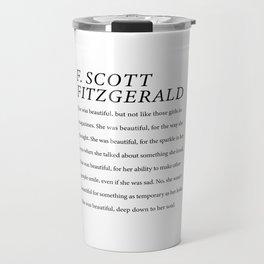 F. Scott Fitzgerald She was Beautiful Down To Her Soul  Travel Mug