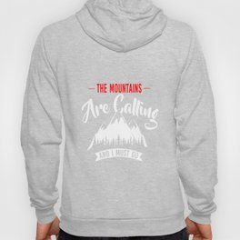 The mountains are calling - Hiking Hoody
