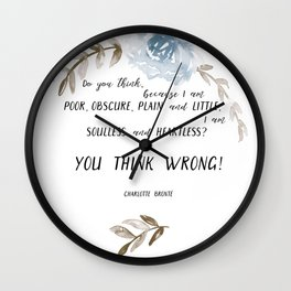 """You think wrong! A quote by Charlotte Brontë  (""""Jane Eyre""""). Wall Clock"""