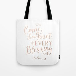Come, Thou Fount—Rose Gold Tote Bag