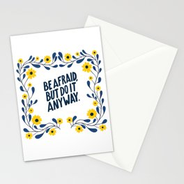 Be afraid but do it anyway! Stationery Cards