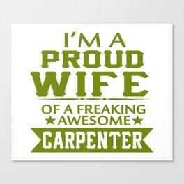 I'M A PROUD CARPENTER'S WIFE Canvas Print