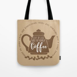 Stay up late. Get up early. Coffee. Tote Bag