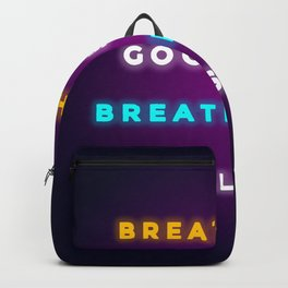 BREATHE IN GOOD SHIT BREATH OUT BULLSHIT Backpack