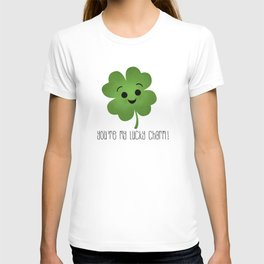 You're My Lucky Charm T-shirt