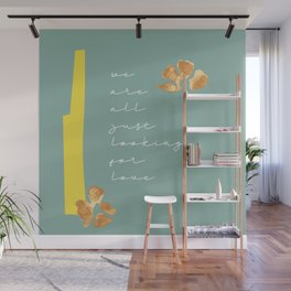 Looking for Love Wall Mural