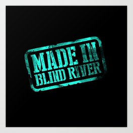 Made in Blind River Art Print