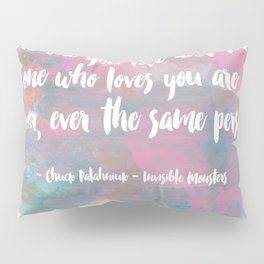 The One You Love Pillow Sham