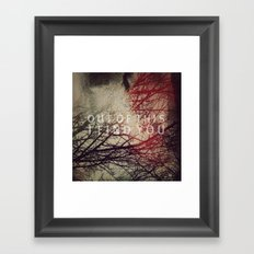 OUT OF THIS II Framed Art Print