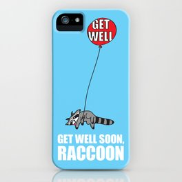 Get Well Soon, Raccoon iPhone Case