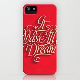 it was all a dream iPhone Case