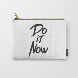 Do it now quote inspirational typography Carry-All Pouch