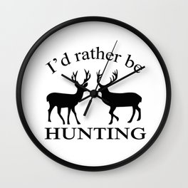 I'd rather be hunting Wall Clock