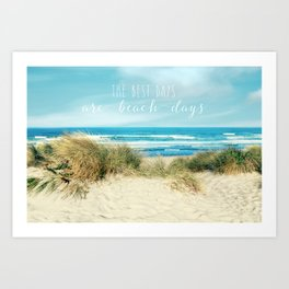the best days are beach days Art Print
