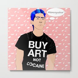 Buy Art, Not Cocaine - Dude with Blue Hair Typography Digital Drawing Metal Print
